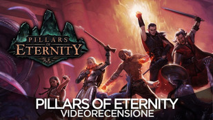 La video recensione di Pillars of Eternity