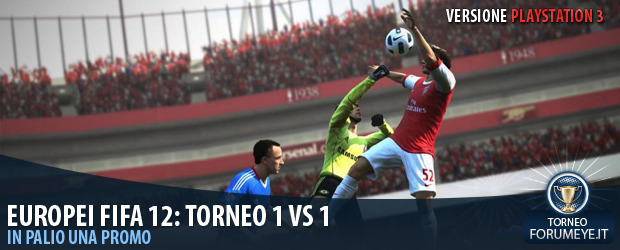 [PS3]Europei Fifa 12: Torneo 1 Vs 1