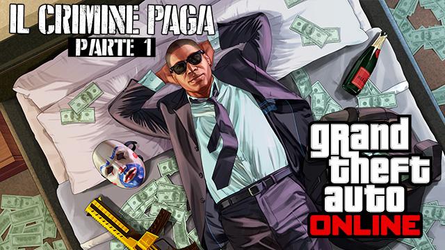 Disponibile l'aggiornamento Il Crimine Paga - Parte 1 per GTA Online