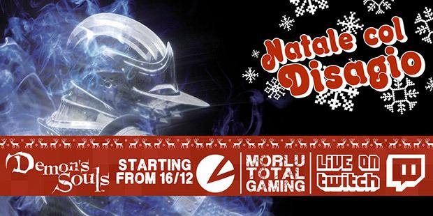 Natale col Disagio: Morlu Total Gaming su Demon's Souls. Ogni giorno su Twitch.