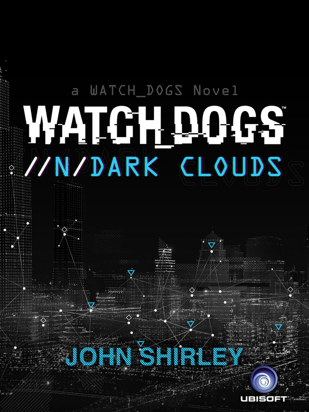 Watch Dogs //n/Dark Clouds, presentato l'eBook ispirato al gioco